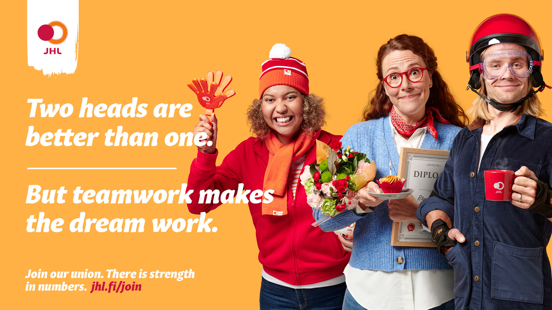 Three people says: Join our union. There is strength in numbers. jhl.fi/join.